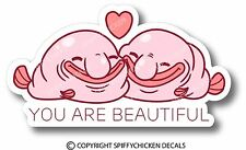 FUN BLOB FISH FRIENDS  DECAL STICKER YOU ARE BEAUTIFUL FISH WATER LOVE