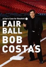 Fair Ball : A Fan's Case for Baseball by Bob Costas (2000, Hardcover) NEW BOOK