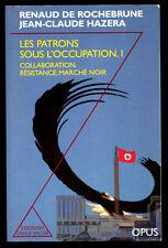 DE ROCHEBRUNE, HAZERA, LES PATRON SOUS L'OCCUPATION, T1 COLLABORATION RESISTANCE