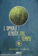 LOVECRAFT L'OMBRA VENUTA DAL TEMPO Magic Press Nuovo Volume unico