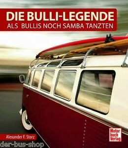 VW Bus Buch - T1, T2 & T3 - Die Bulli-Legende - Als Bullis noch Samba tanzten