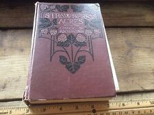 Vintage / Antique Hardcover Book, Strawberry Acres, Grace S Richmond, 1911