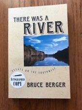 There was a River Essays on the Southwest Bruce Berger Signed Copy