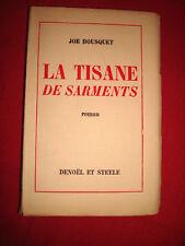 Joe BOUSQUET La tisane de sarments 1936 N° H.C.  Pur Fil  RARE EDITION ORIGINALE