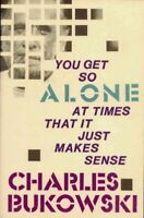 You Get So Alone at Times That It Just Makes Sense, Paperback by Bukowski, Ch...