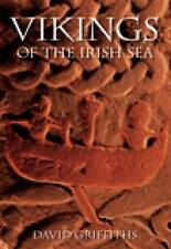 Vikings of the Irish Sea: Conflict and Assimilation AD 790-1050 by David...