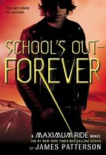 Schools Out - Forever (Maximum Ride, Book 2) by James Patterson