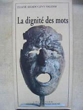Amado Levy-Valensi La Dignité des Mots Les Empêcheurs de Tourner en Rond 1995