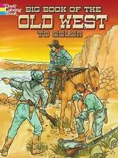 New, Big Book of the Old West to Color (Dover History Coloring Book), Rickman, D