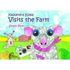 Kassandra the Koala Visits the Farm, Simon Pink, Very Good Book