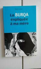 Nabil LOUAAR La Burqa expliquée à ma mère (éditions de l'Arbre 2010 TBE