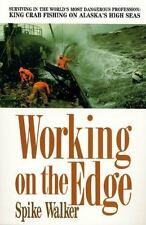 Working on the Edge: Surviving In the World's Most Dangerous Profession: King Cr