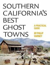 Southern Californias Best Ghost Towns: A Practical Guide