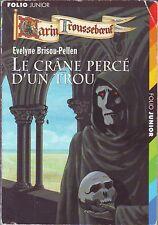 Le Crâne Percé d'un trou * E Brisou Pellen Folio Junior *  Garin Trousseboeuf