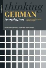 Thinking German Translation: A Course in Translation Method German to English
