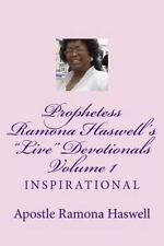 Prophetess Ramona Haswell's Live Devotionals - Volume 1 : Inspirational by...