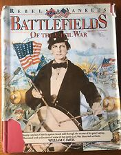 """Rebels & Yankees:Battlefields of the Civil War"" by William Davis 1991 Hardcover"