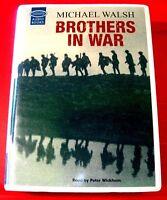 Michael Walsh Brothers In War 12-Tape UNAB.Audio Peter Wickham First World War I