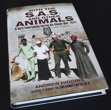 With the SAS and Other Animals: A Vet's Experiences During the Dhofar War 1974