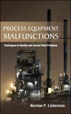 Process Equipment Malfunctions : Techniques to Identify and Correct Plant.