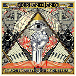 Orphaned Land – Unsung Prophets - melechesh Opeth Symphony X Therion