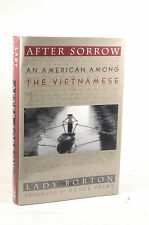 First Edition After Sorrow: An American Among the Vietnamese - Borton, Lady Viki