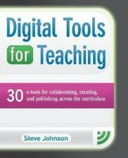 Digital Tools for Teaching : 30 e-Tools for Collaborating, Creating, and Publish