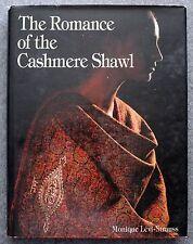 THE ROMANCE OF THE CASHMERE SHAWL Monique Levi-Strauss MASSIMO LISTRI India