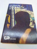 le poulpe , roger martin , LE G.A.L. , L'EGOUT , DEDICACE (cp103)