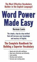 Word Power Made Easy : The Complete Handbook for Building a Superior Vocabula...