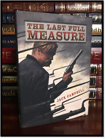 The Last Full Measure ✎SIGNED✎ by JACK CAMPBELL New Subterranean Press 1/250