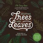 DRAWING TREES AND LEAVES - KUO, JULIA/ WOJTECH, MICHAEL - NEW PAPERBACK BOOK
