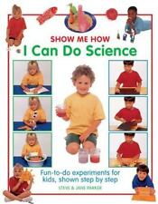 Show Me How : I Can Do Science by Steve Parker and Jane Parker (2016, Hardcover)