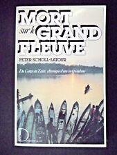 MORT SUR LE GRAND FLEUVE DU CONGO AU ZAIRE - PAR PETER SCHOLL-LATOUR