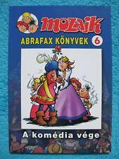 MOZAIK MOSAIK ABRAFAXE Abrafax Könyvek Nr. 6 A komedia vege EXPORT UNGARN
