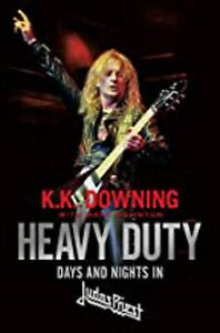 Heavy Duty: Days and Nights in Judas Priest, New, Downing, K. K. Book