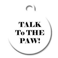 Talk to The Paw - Pet Id Dog or Cat Tag or Collar Charm
