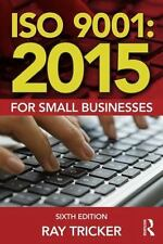 ISO 9001 : 2015 for Small Businesses by Ray Tricker (2016, Paperback, Revised)
