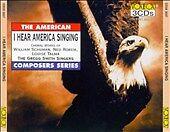 I Hear America Singing by Schuman; Rorem; Talma