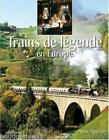 Beau livre - Trains De Legende ; En Europe