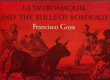 GOYA Francisco, La Tauromaquia and the Bulls of Bordeaux. Dover, 1969