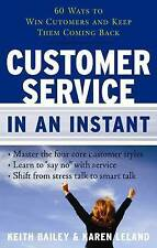 Customer Service In An Instant: 60 Ways to Win Customers and Keep Them Coming Ba