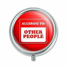 Allergic to Other People Funny Humor Pill Case Trinket Gift Box