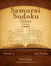 Samurai Sudoku Deluxe - Extreme - Volume 9 - 255 Logic Puzzles by Nick Snels...
