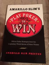 Amarillo Slim's Play Poker to Win : Million Dollar Strategies from the Legendary