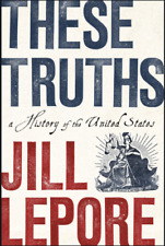 THESE TRUTHS BY JILL LIPORE (P.D.F B00K)