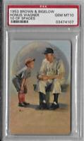 Honus Wagner Original 1953 Brown & Bigelow Lou Gehrig 10 of Spades PSA 10 Mint