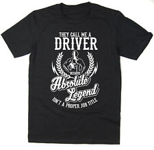 Driver T-Shirt - Absolute Legend! Funny T-Shirt available in 6 colours.