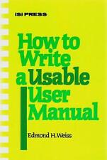 How to write a usable user manual (The Professional writing series) by Edmond H