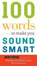 100 Words to Make You Sound Smart, American Heritage Dictionaries, Editors of th